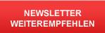 Newsletter                                   weiterempfehlen
